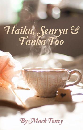 Haiku, Senryu & Tanka Too