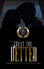Treat You Better ✔ by naadhamohamad