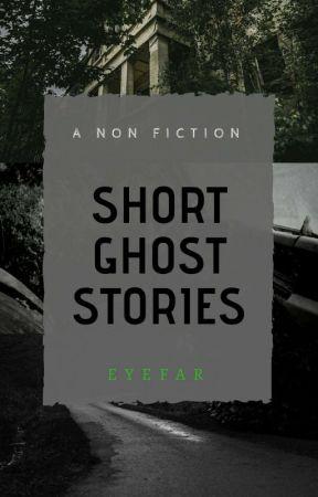 Short Ghost Stories by eyefar