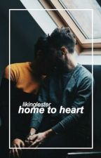 Home to heart - Phanfic by likinglester