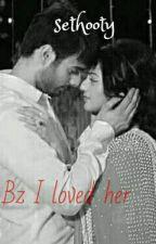 Bz I loved her... by sethooty5