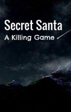 Secret Santa: A Killing Game by storiesofanna