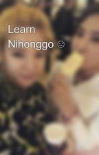 Learn Nihonggo ☺ by Qyo3110