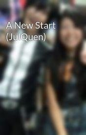 A New Start (JulQuen) by outcast13