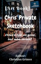 [Art Book] Chris' Private Sketchbook by The_Error_Child