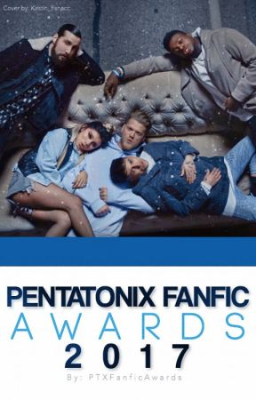 The Pentatonix Fanfiction Awards 2017- CLOSED! by PTXFanficAwards