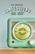 Confessions on air by coffeechills