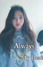 Always in My Heart [HIATUS] by Luvies_Joyi31