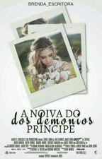 A noiva do príncipe dos demônios by Escritora_Otako