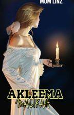 Akleema Malikah (✔) by mum_linz