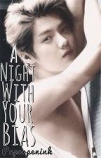 A Night with Your Bias [Exo-luhan] by PaperPenInk