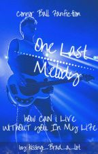 One Last Melody C.B. ||Connor Ball's Fanfic|| by kissing_Brad_a_lot