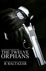 The Twelve Orphans by RoyceAndMachines