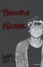 Trouble Maker (5SOS) by ashtonstahp