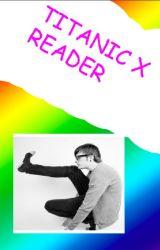 Titanic Sinclair x Reader by xxCoolMathKidxx