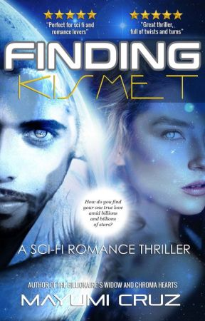 FINDING KISMET: A Sci Fi Romantic Thriller (AVAILABLE ON AMAZON) by MayumiCruz501