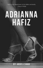 ADRIANNA HAFIZ #wattys2017 by ardellshah