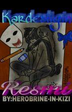 Kardeşliğin Resmi by HEROBRINE-IN-KIZI
