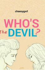 Who's The Devil? [KHB-LM] by Cheesygxrl