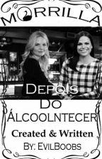 Depois do Álcoolntecer (Morrilla) by http_EvilBoobs