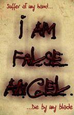 Story Series: I Am False Angel by The_False_Angel