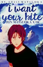 Free! || I want your bite ~ Rin Matsuoka x OC [PL] by ArisuMatsuoka