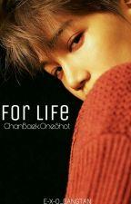 For Life[ChanBaek//One Shot] by E-X-O_BANGTAN