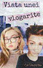 Viata unei vlogarite !!! by LeUnicorns