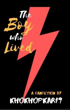 The Boy Who Lived (Harry Potter AU) by khokhopkar19
