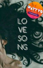 Love Song ✔ #wattys2017  by 16elite