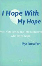 I Hope With My Hope by AnsaPtri