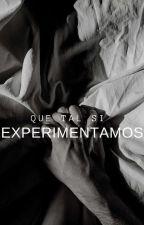 Que Tal Si Experimentamos (One Shot) by Kyungsoo_exo1201