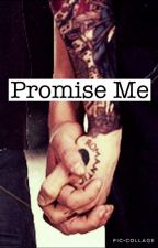Promise Me #frerard [terminé] by Galaxy-Guns02