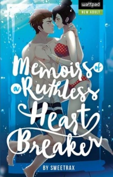 Memoirs of a Ruthless Heartbreaker (Published under Pop Fiction) by sweetrax