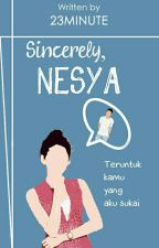 Sincerely,nesya by 23minute