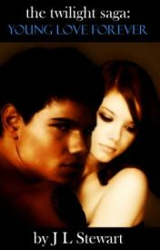 The twilight saga:Young Love Forever by jodie_Stewart11