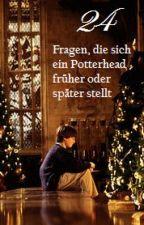 24 Fragen, die sich ein Potterhead früher oder später stellt (Adventskalender) ✔ by Emmygrace113