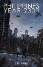 Philippines: Year 2300 (1st Published Filipino Sci-Fi from Wattpad) by EMPriel