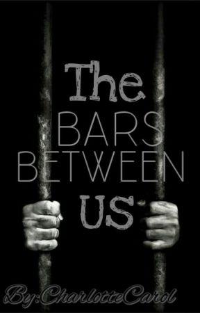 The Bars Between Us by CharlotteCarol
