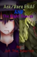 Ask/Dare FNAF and the Night Guards by Jeff_The_Killer150