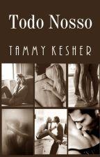 Todo Nosso (Livro 5) by TammyKesher