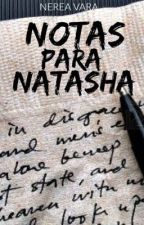Notas para Natasha by Nerea61991