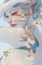 Trust me - y.m/s by hanaicho