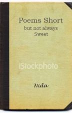 Poems: Short (but not always sweet) by NidaBhatti