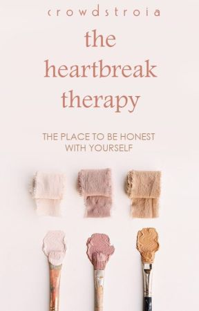 The Heartbreak Therapy by Crowdstroia
