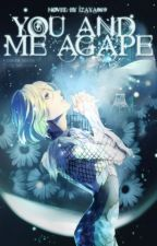 You and me-agape by Izaya069
