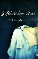 Gefährlicher Kuss (girlxgirl) #Wattys2017 by FleurAmore