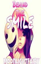 Behind the Smile #Wattys2016 by MoonLightFairy