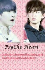 Psycho Heart by chanyeollie_baby