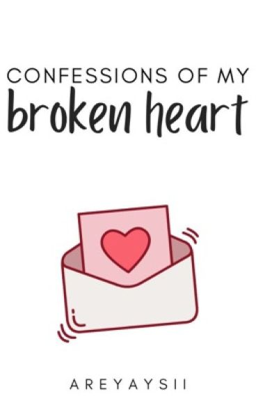 Confessions of My Broken Heart